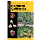 ROCKHOUNDING NORTHERN CALIFORNIA: A GUIDE TO THE REGION'S BEST ROCKHOUNDING SITES