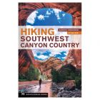 HIKING SOUTHWEST CANYON COUNTRY: 4TH EDITION