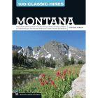 100 CLASSIC HIKES MONTANA