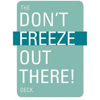 DON'T FREEZE OUT THERE DECK