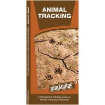 ANIMAL TRACKING: A WATERPROOF FOLDING GUIDE TO ANIMAL TRACKING & BEHAVIOR