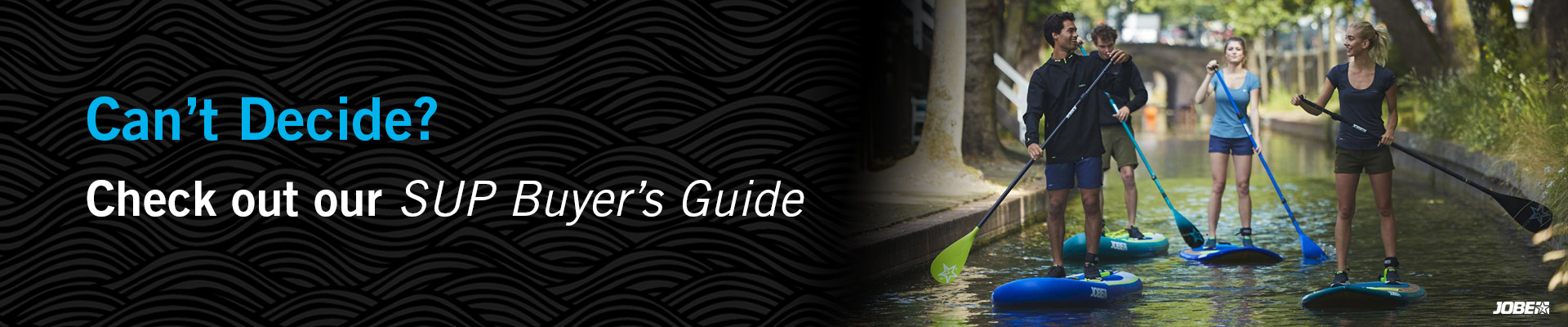 Can't Decide? Check out our SUP Buyer's Guide